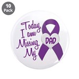 "Missing My Dad 1 PURPLE 3.5"" Button (10 pack)"