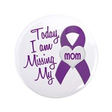 "Missing My Mom 1 PURPLE 3.5"" Button"