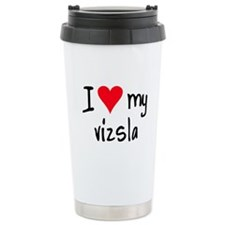 I LOVE MY Vizsla Ceramic Travel Mug
