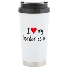 I LOVE MY Border Collie Ceramic Travel Mug