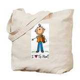 I Love to Hunt! Tote Bag