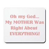 Mother Was Right! Mousepad