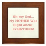 Mother Was Right! Framed Tile