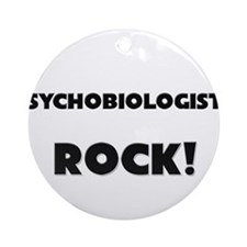 Psychobiologists ROCK Ornament (Round)
