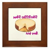 make cheesecake not war Framed Tile