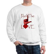 Unique Feel the love Sweatshirt