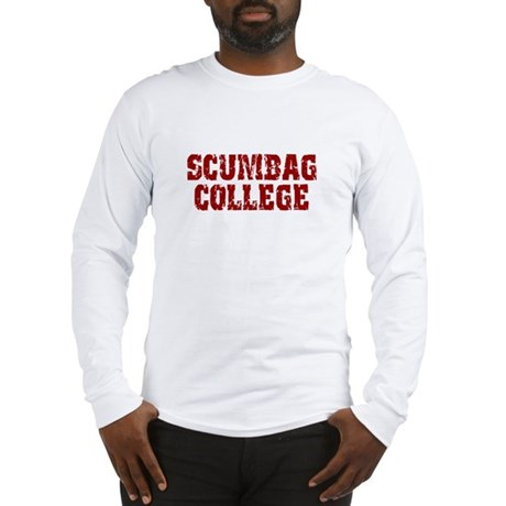 Scumbag College Long Sleeve T-Shirt