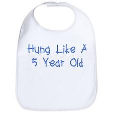 Hung Like A 5 Year Old Bib