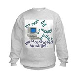 My Mom Is a Computer Addict Sweatshirt