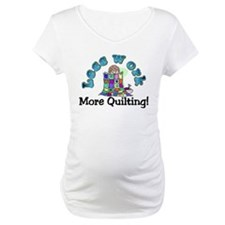 Less work more quilting Shirt