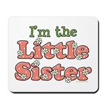 I'm the Little Sister Mousepad