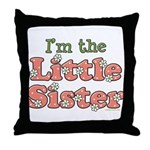 I'm the Little Sister Throw Pillow