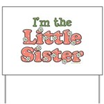 I'm the Little Sister Yard Sign