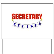 Retired Secretary Yard Sign