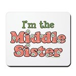 I'm the Middle Sister Mousepad