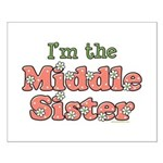 I'm the Middle Sister Small Poster