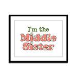 I'm the Middle Sister Framed Panel Print