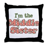 I'm the Middle Sister Throw Pillow