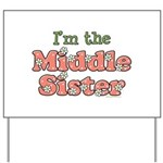 I'm the Middle Sister Yard Sign