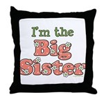I'm the Big Sister Throw Pillow