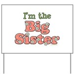 I'm the Big Sister Yard Sign