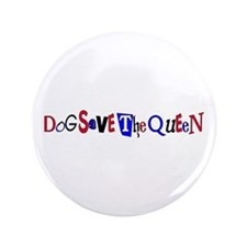 """Dog Save the Queen 3.5"""" Button"""