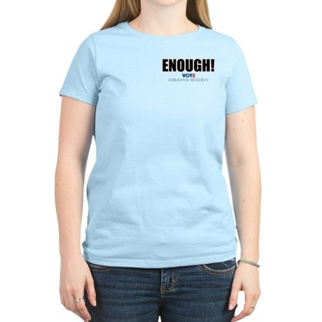 ENOUGH! Vote Obama Biden Women's Light T-Shirt