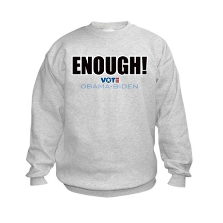 ENOUGH! Vote Obama Biden Kids Sweatshirt
