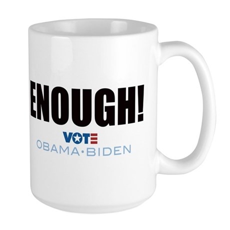 ENOUGH! Vote Obama Biden Large Mug