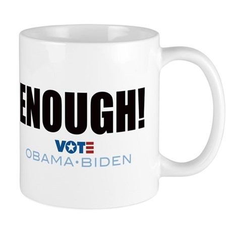 ENOUGH! Vote Obama Biden Mug