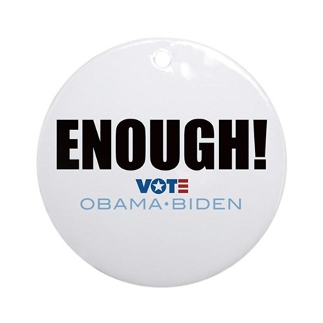 ENOUGH! Vote Obama Biden Ornament (Round)