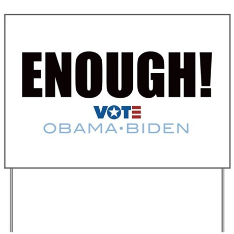 ENOUGH! Vote Obama Biden Yard Sign