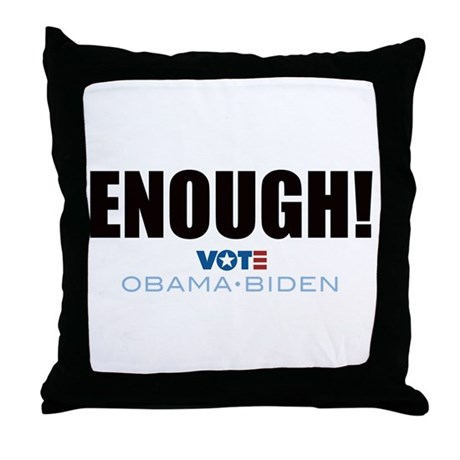 ENOUGH! Vote Obama Biden Throw Pillow