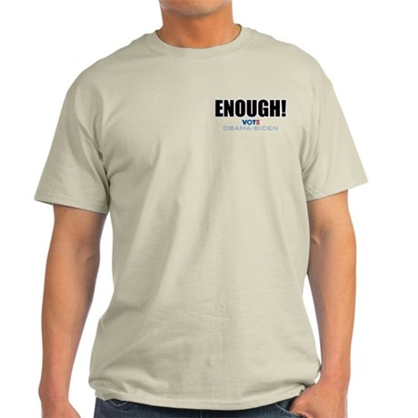 ENOUGH! Vote Obama Biden Light T-Shirt