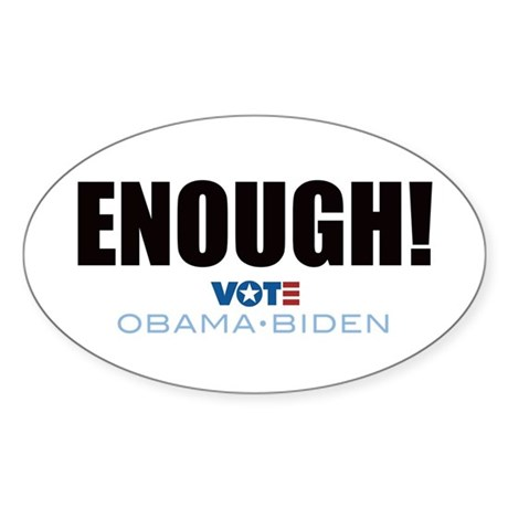 ENOUGH! Vote Obama Biden Oval Sticker