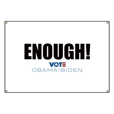 ENOUGH! Vote Obama Biden Banner