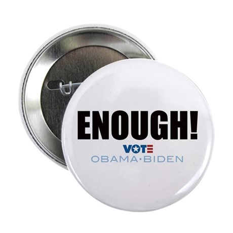 "ENOUGH! Vote Obama Biden 2.25"" Button (100 pack)"
