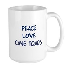 Peace, Love, Cane Toads Mug
