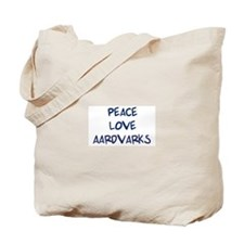 Peace, Love, Aardvarks Tote Bag