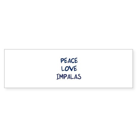 Peace, Love, Impalas Bumper Sticker