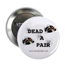 "ShortPockets ""Dead-A-Pair"" 2.25"" Button (100 pack)"