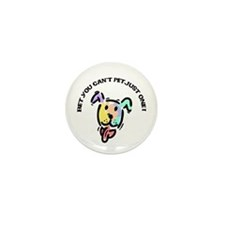 Can't Pet Just One Dog Mini Button (10 pack)