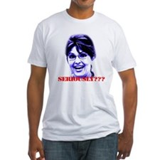 "Palin ""Seriously???"" Shirt"