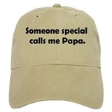 Someone special calls me papa Baseball Cap