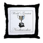 World's Greatest Needleworker Throw Pillow