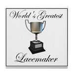 World's Greatest Lacemaker Tile Coaster