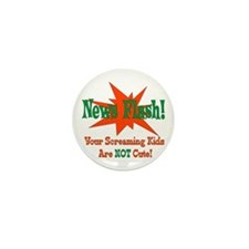 Screaming Kids NOT Cute Mini Button (100 pack)