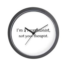 I'm a receptionist, not your therapist Wall Clock