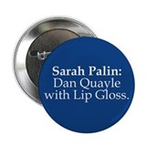 Palin=Quayle 2.25&amp;quot; Button