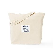 Peace, Love, Stoats Tote Bag